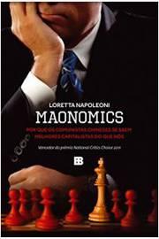 Maonomics - por que os Comunistas Chineses Se Saem Melhores Capitalistas do que nos