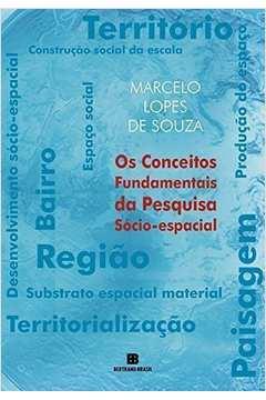 CONCEITOS FUNDAMENTAIS DA PESQUISA SOCIO-ESPACIAL, OS