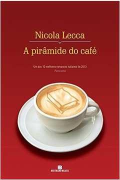 A Pirâmide do Café - um dos 10 Melhores Romances ...