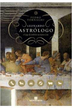 Leonardo Astrólogo: o Jogo de Símbolosos na Santa Ceia