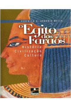O Egito dos Faraós - História, Civilização, Cultura