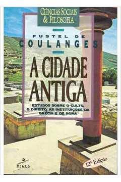 A Cidade Antiga 12ª Edição 3ª Reimpressão