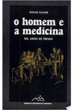 O Homem e a Medicina - Mil Anos de Trevas