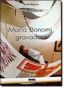 Maria Bonomi, Gravadora