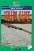 Centro-oeste - Terra de Conquistas