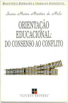 Orientação Educacional: Do Consenso ao Conflito
