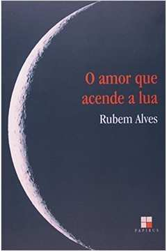 O Amor Que Acende a Lua