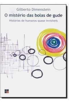O Mistério das Bolas de Gude - Histórias de Humanos Quase Invisíveis