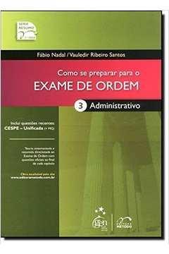 Como Se Preparar para o Exame de Ordem: Administrativo - Vol. 3