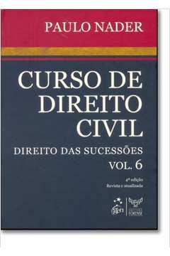 Curso de Direito Civil - Direito das Sucessões  Vol. 6