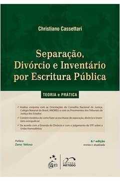 Separação Divórcio e Inventário por Escritura Pública - Teoria e Prática