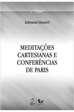Meditacões Cartesianas e Conferencias de Paris
