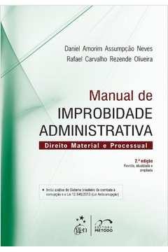 Manual de Improbidade Administrativa Direito Material e Processual