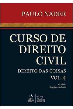 Curso de Direito Civil: Direito das Coisas - Vol.4