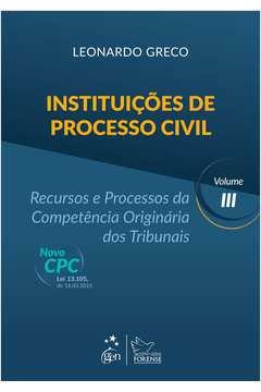 Instituições de Processo Civil: Recursos e Processos da Competência Originária dos Tribunais - Vol.3