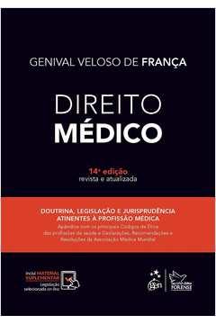 Direito Médico - Doutrina, Legislação e Jurisprudência Atinentes à Profissão Médica