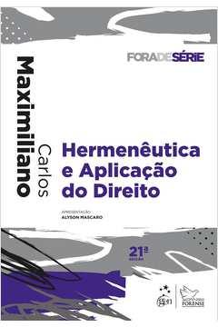 Hermenêutica e Aplicacão do Direito - Fora de Série