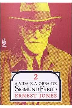 A Vida e a Obra de Sigmund Freud  V. 2 a Maturidade