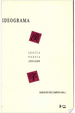 Ideograma: lógica, poesia, linguagem