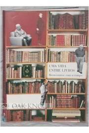 Uma Vida Entre Livros Reencontros com o Tempo