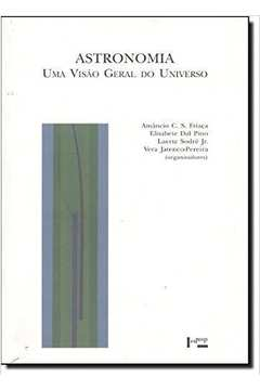 ASTRONOMIA - UMA VISÃO GERAL DO UNIVERSO