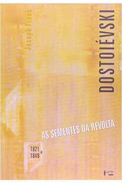 Dostoiévski: As Sementes da Revolta - 1821 a 1849