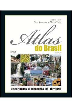 Atlas do Brasil : Disparidades e Dinamicas do Territorio