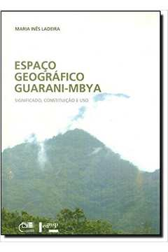ESPACO GEOGRAFICO GUARANI-MBYA