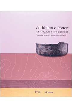 Cotidiano e Poder na Amazonia Pre Colonial