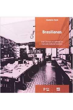 Brasilianas Jose Olympio e a Genese do Mercado Editorial Brasileiro Colecao Memoria Editorial