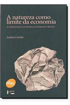 A Natureza como Limite da Economia: A Contribuição de Nicholas Georgescu-Roegen
