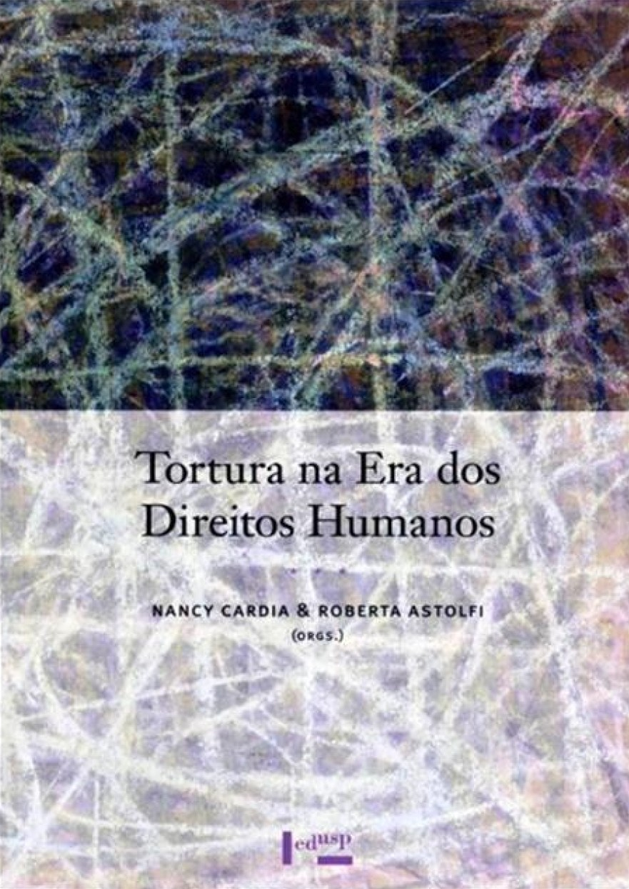 Tortura na Era dos Direitos Humanos