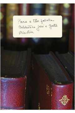 Para a Tão Falada Biblioteca José e Guita Mindlin