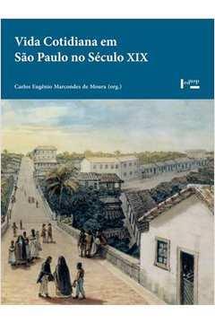 VIDA COTIDIANA EM SAO PAULO NO SECULO XIX: MEMORIA