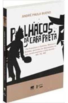 Palhaços da Cara Preta: Pai Francisco e Catirina, Mateus e Bastião, Parentes de Macunaíma no Boi, Cavalo-Marinho e Folia-de-Rei