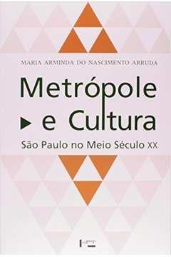 Metrópole e Cultura: São Paulo no Meio Século XX ED. 2