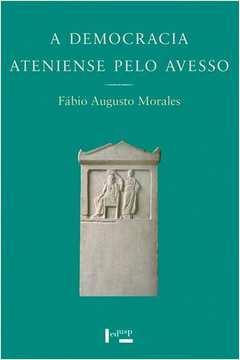 A Democracia Ateniense pelo Avesso