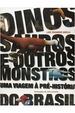 Dinossauros e Outros Monstros: Uma Viagem à Pré-História do Brasil