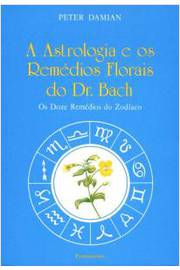 A Astrologia E Os Remedios Florais Do Dr . Bach