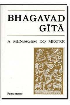 Bragavad Gita - A Mensagem Do Mestre