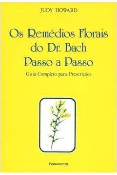 Os Remédios Florais do Dr. Bach Passo a Passo