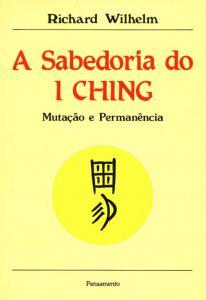 A Sabedoria do I Ching - Mutação e Permanência