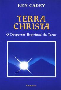 Terra Christa - o Despertar Espiritual da Terra
