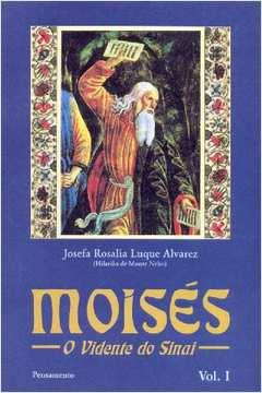 Moisés o Vidente do Sinai Vol. I