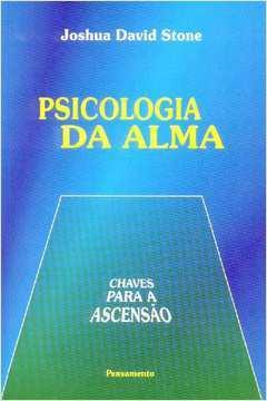 Psicologia da Alma as Chaves para a Ascensao