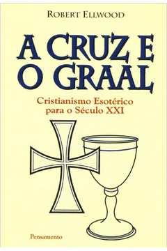 Cruz E O Graal, A