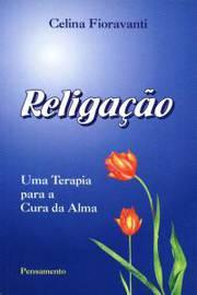 RELIGACAO - 1 TERAPIA P/ CURA DA ALMA