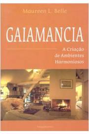 Gaiamancia - a Criação de Ambientes Harmoniosos