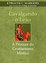 Cavalgando o Leão - À Procura do Cristianismo Místico