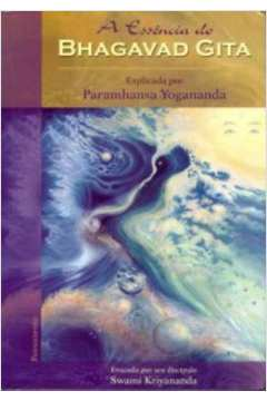 A ESSENCIA DO BHAGAVAD GITA